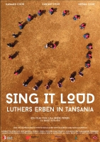 Sing It Loud - Luthers Erben in Tansania Trailer und Infos