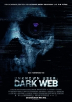 Unknown User: Dark Web Trailer und Infos