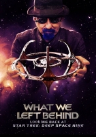 What We Left Behind: Looking Back at Star Trek: Deep Space Nine Trailer und Infos